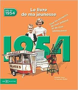 1954 Le Livre De Ma Jeunesse Amazon Fr Laurent Chollet