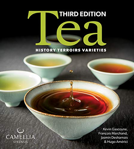 Tea History, Terroirs, Varieties [Gascoyne, Kevin - Marchand, Francois - Desharnais, Jasmin] (Tapa Blanda)