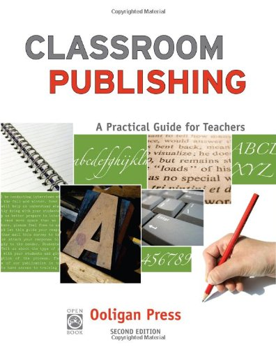 Classroom Publishing: A Practical Guide for Teachers (OpenBook)