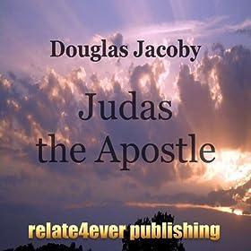 Judas Iscariot: From Apostle to Apostate