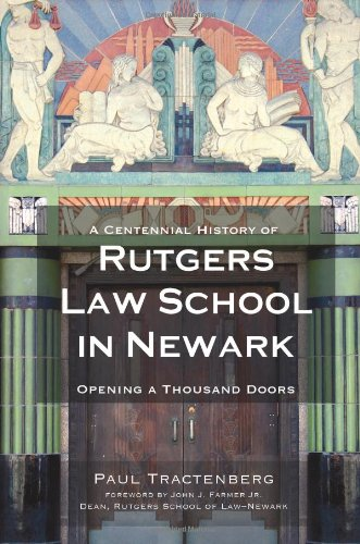A Centennial History of Rutgers Law School in Newark: Opening a Thousand Doors