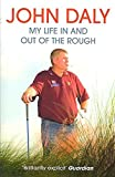 img - for [John Daly: My Life In and Out of the Rough] (By: John Daly) [published: June, 2007] book / textbook / text book