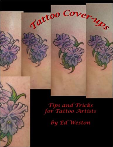 Tattoo Cover Ups By Ed Weston Iii Tips And Tricks For The Tattoo