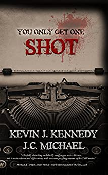 You Only Get One Shot: A Horror Novella by [Kennedy, Kevin J., Michael, J.C.]