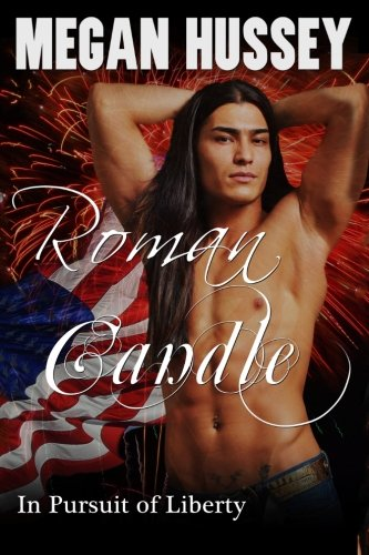Roman Candle: In Pursuit of Liberty