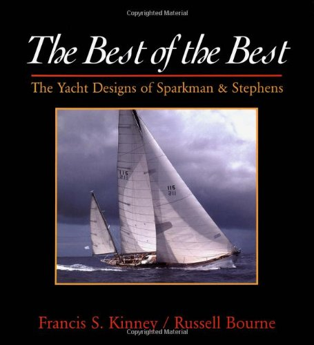 The Best of the Best: The Yacht Designs of Sparkman & Stephens: Yacht Designs of Sparkman and Stephens