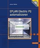 EPLAN Electric P8 automatisieren: Grundlagen und Beispiele zum Erstellen von Scripten in Visual C#