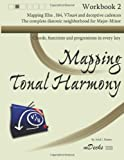 Mapping Tonal Harmony Workbook 2: Chords, functions and progressions in every key (Mapping Tonal Harmony Workbooks) (Volume 2)