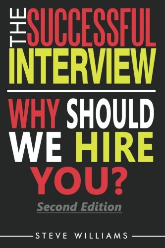 interview the successful interview 2nd ed why should we hire you