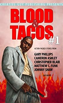 Blood & Tacos #1 by [Funk, Matthew, Shaw, Johnny, Phillips, Gary, Blair, Christopher, Ashley, Cameron]