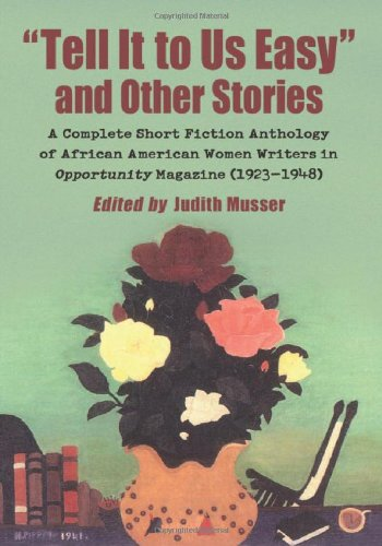 """""""Tell It to Us Easy"""" and Other Stories: A Complete Short Fiction Anthology of African American Women Writers in Opportunity Magazine (1923-1948) PDF"""