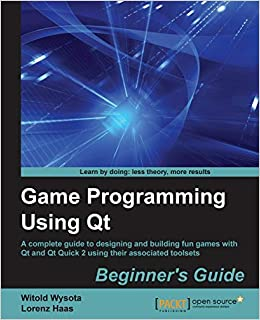 Amazon com: Game Programming Using QT (9781782168874): Witold Wysota