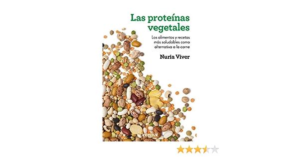 Las proteínas vegetales: Los alimentos y recetas más saludables como alternativa a la carne (ALIMENTACION)