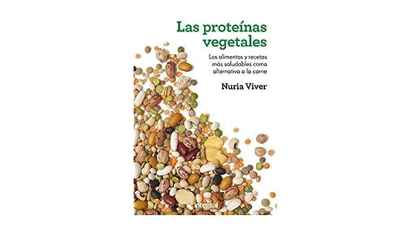 Las proteínas vegetales (ALIMENTACION) eBook: Nuria Viver ...
