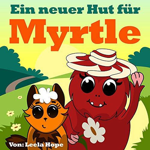 kinderbuch deutsch ab 2-6: Ein neuer Hut für Myrtle: kinderbuch deutsch Frühkindliches (German - 4 Hut