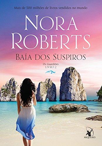 Baía dos suspiros (Trilogia Os Guardiões Livro 2)