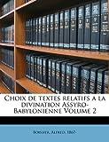 Choix de textes relatifs a la divination Assyro-Babylonienne Volume 2, Alfred Boissier, 1173093761