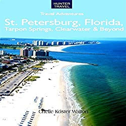 St. Petersburg, Florida, Tarpon Springs, Clearwater, and Beyond