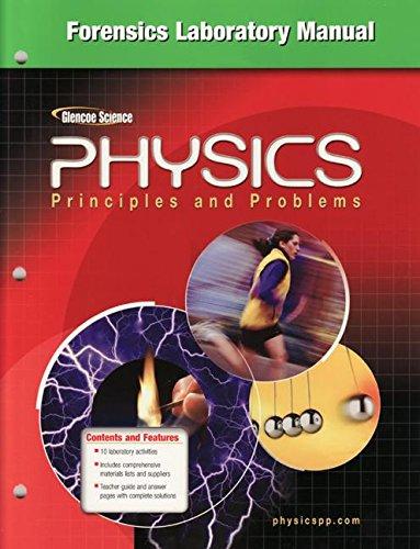 Glencoe Physics: Principles & Problems, Forensics Laboratory Manual, Student Edition (PHYSICS:PRINC AND PROBLEMS)