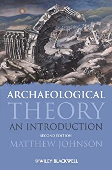 Archaeological Theory: An Introduction por [Johnson, Matthew]