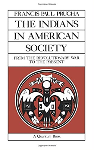 The Indians In American Society From The Revolutionary War To The