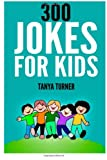 300 Jokes for Kids, Tanya Turner, 1495979709
