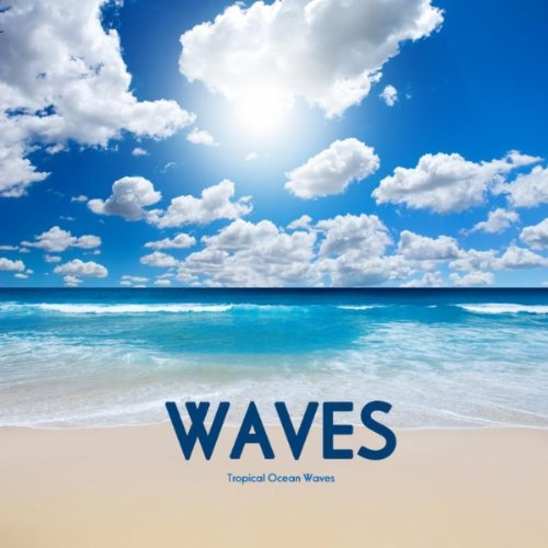 Tropical Ocean Waves, Sound Ef...
