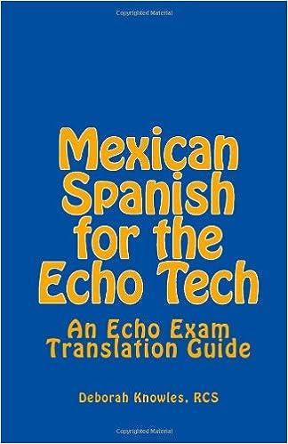 Descargar libros gratis de Scribd Mexican Spanish for the Echo Tech: An Echo Exam Translation Guide PDF 1492271462