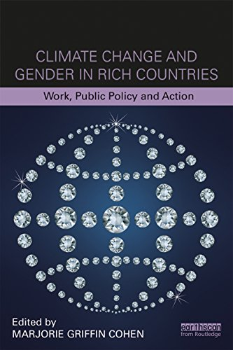 Climate Change and Gender in Rich Countries: Work, public policy and action (Routledge Studies in Climate, Work and Society) ()