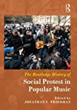 The Routledge History of Social Protest in Popular Music, , 0415509521