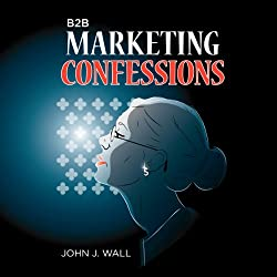 B2B Marketing Confessions