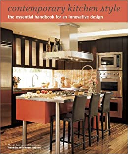 Contemporary Kitchen Style The Essential Handbook For An Innovative
