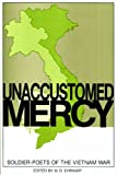img - for Unaccustomed Mercy: Soldier-Poets of the Vietnam War book / textbook / text book