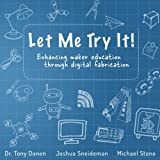 img - for Let Me Try It!: Enhancing maker education through digital fabrication book / textbook / text book