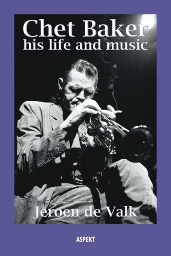 - Chet Baker: His life and music