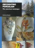 Decorating Porcelain, Catherine Bergoin, 1894185013