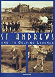St. Andrews and Its Golfing Legends
