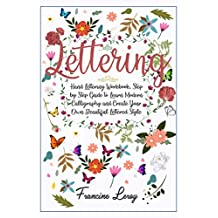 Lettering: Hand Lettering Workbook, Step by Step Guide to Modern Calligraphy and Create Your Own Beautiful Lettered Style (English Edition)
