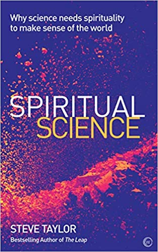 Spiritual Science: Why Science Needs Spirituality to Make