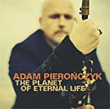 Planet of Eternal Life by Adam Pieronczyk (2014-02-13)