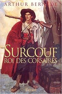 Surcouf, roi des corsaires par Bernède