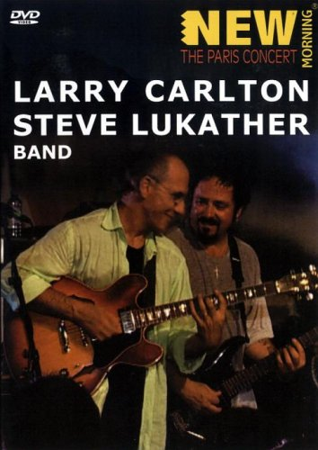 - Larry Carlton and Steve Lukather - the Paris Concert [Import anglais]