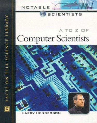 Download A to Z of Computer Scientists (Notable Scientists) PDF