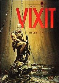 Vixit, tome 1 : tueur de ville par Alain Austini