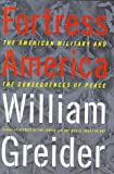 Fortress America: The American Military And The Consequences Of Peace