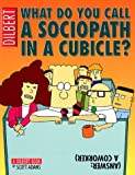 Dilbert What Do You Call a Sociopath in