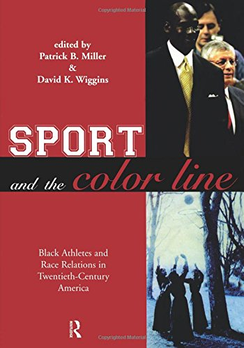 Books : Sport and the Color Line: Black Athletes and Race Relations in Twentieth Century America