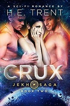Crux: A Sci-Fi Romance (The Jekh Saga Book 2) (English Edition) por [Trent, H.E.]