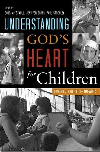 Understanding God's Heart for Children: Toward a Biblical Framework
