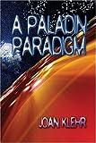 A Paladin Paradigm, Joan Klehr, 1424109191